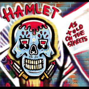 Hamlet as Told by the Streets